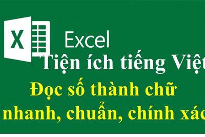 Tiện ích tiếng Việt trên Excel – Đọc dữ liệu số thành chữ, định dạng dữ liệu kiểu số