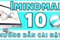 Hướng dẫn tải và cài đặt iMindMap 10 vẽ sơ đồ tư duy kích hoạt vĩnh viễn